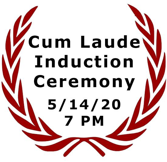 Cum Laude Induction Ceremony 5/14/20 7 PM