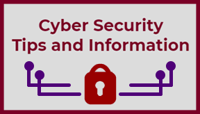 Cyber Security Tips and Information