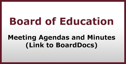 Board of Education Meeting Agendas and Minutes (Link to BoardDocs)
